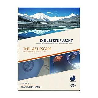 Die letzte Flucht - DDR Bergsteiger auf dem Achttausender Tibets