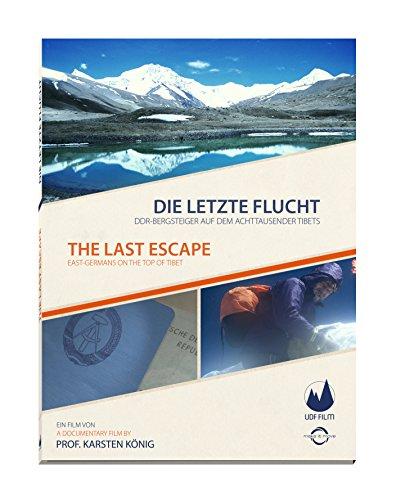 Preisvergleich Produktbild Die letzte Flucht - DDR Bergsteiger auf dem Achttausender Tibets