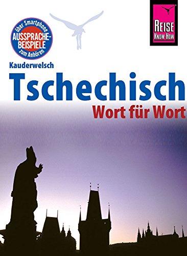 Reise Know-How Sprachführer Tschechisch - Wort für Wort: Kauderwelsch-Band 32 -