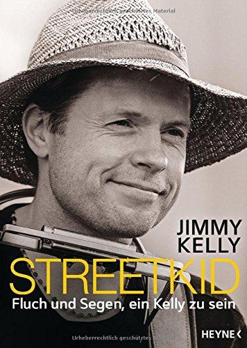 Streetkid: Fluch und Segen, ein Kelly zu sein das Buch von Jimmy Kelly - Preise vergleichen & online bestellen