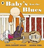 Baby's Got the Blues by Carol Diggory Shields (5-Mar-2015) Paperback