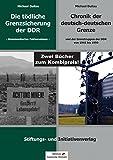 DIE TÖDLICHE GRENZSICHERUNG DER DDR & CHRONIK DER DEUTSCH-DEUTSCHEN GRENZE: Zwei Bücher zum Kombi-Preis!