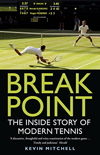 Break Point: The Inside Story of Modern Tennis (English Edition) por Kevin Mitchell