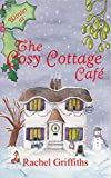 Winter at The Cosy Cottage Cafe: A deliciously festive feel-good Christmas romance