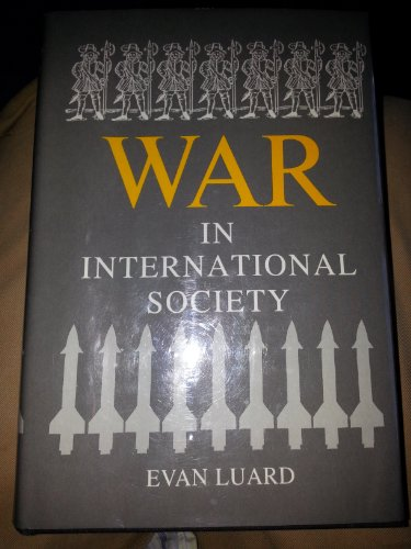 War in Interantional Society Luard: A Study in International Sociology.