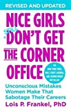 Nice Girls Dont Get the Corner Office: Unconscious Mistakes Women Make That Sabotage Their Careers (A NICE GIRLS Book)