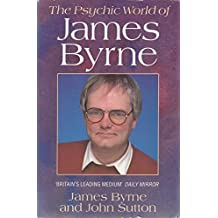 The Psychic World of James Byrne