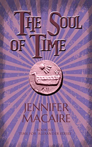 The Soul of Time: In the Land of Ice and Darkness, time-traveller Ashley faces The Thief of Souls (The Time For Alexander Series Book 6) by [Macaire, Jennifer]