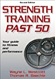 Strength Training Past 50 (Ageless Athlete Series)