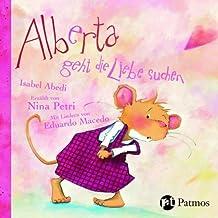 Alberta geht die Liebe suchen: Mit Musik und Liedern - Erweiterte Textfassung