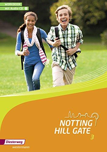 Notting Hill Gate / Lehrwerk für den Englischunterricht an Gesamtschulen und integrierenden Schulformen - Ausgabe 2014: Notting Hill Gate - Ausgabe 2014: Workbook 3 mit Audio-CD