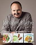 Johanns Küche: Einfach und gut kochen mit der besonderen Lafer-Raffinesse (Gräfe und Unzer Einzeltitel) - Johann Lafer