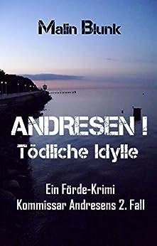 ANDRESEN! Tödliche Idylle: Kommissar Andresens 2. Fall (Ein Förde-Krimi) (German Edition) by [Blunk, Malin]
