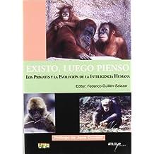 Existo, luego pienso : los primates y la evolución de la inteligencia humana
