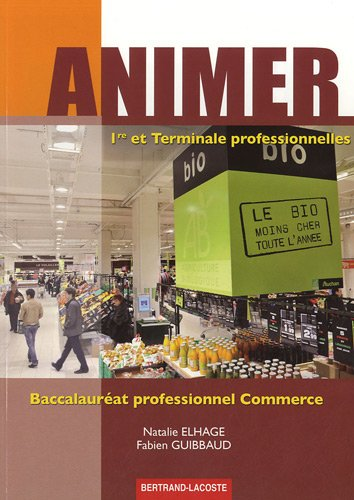 Animer 1re et Term Bac Pro Commerce-ed 2012 par Natalie Elhage