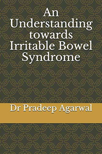 An Understanding towards Irritable Bowel Syndrome