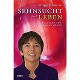 Sehnsucht nach Leben: Mit Bildern von Eberhard Münch.