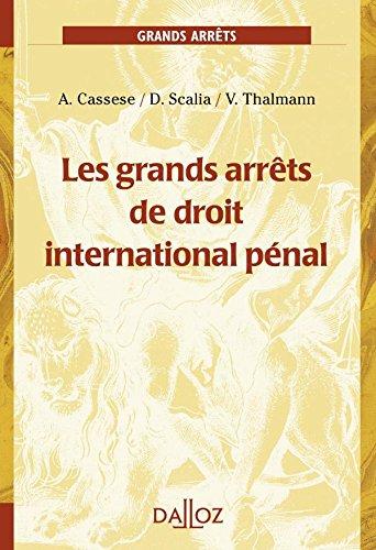 Les grands arrêts de droit international pénal - 1ère édition par Antonio Cassese