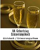 60. Geburtstag Erinnerungsbuch: Gästebuch/Erinnerungsalbum für max. 50 Personen