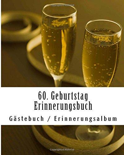 Preisvergleich Produktbild 60. Geburtstag Erinnerungsbuch: Gästebuch / Erinnerungsalbum für max. 50 Personen