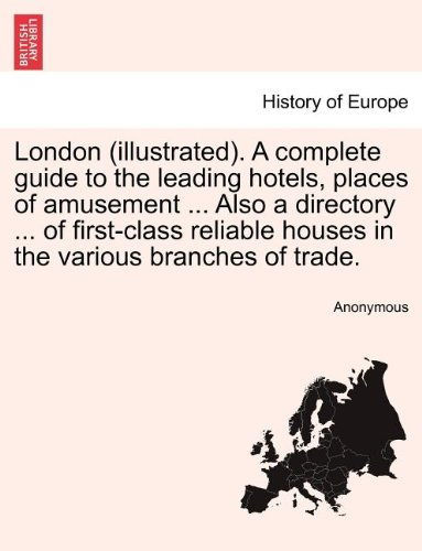 london-illustrated-a-complete-guide-to-the-leading-hotels-places-of-amusement-also-a-directory-of-fi