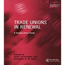 Trade Unions in Renewal: A Comparative Study