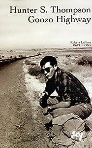 """Afficher """"Gonzo Highway"""""""