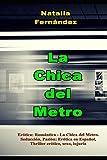 Erótica: Romántica - La Chica del Metro. Seducción, Pasión: Erótica en Español, Thriller erótico, sexo, lujuria