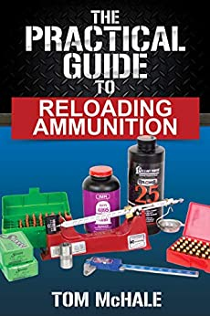 Descargar gratis The Practical Guide to Reloading Ammunition: Learn the easy way to reload your own rifle and pistol cartridges. (Practical Guides Book 3) Epub