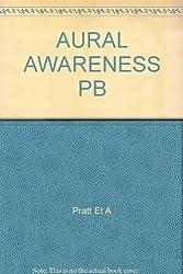 Aural Awareness: Principles and Practice by George Pratt (1990-06-01)