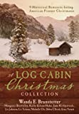 A Log Cabin Christmas: 9 Historical Romances during American Pioneer Christmases (English Edition)