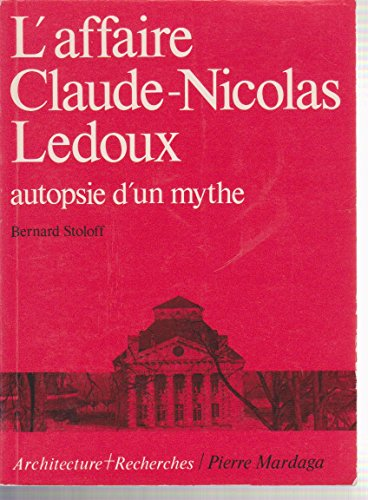 L'affaire Claude-Nicolas Ledoux : Autopsie d'un mythe