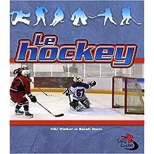 Le Hockey: 1 (Petit Monde Vivant) (Sans Limites / Without Limits)