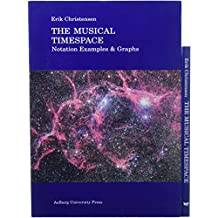 The Musical Timespace: A Theory of Music Listening
