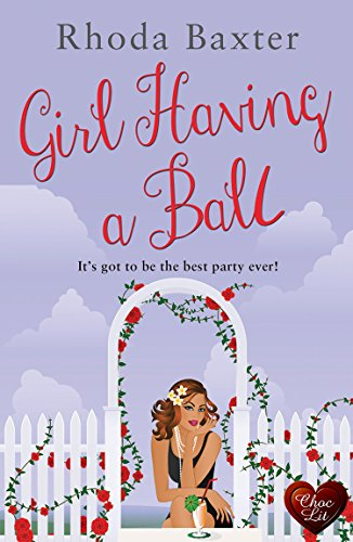 Girl Having a Ball (Choc Lit) (Smart Girls Book 2) by [Baxter, Rhoda]