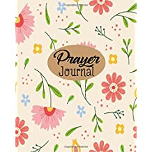 Prayer Journal: Journal 8 x 10, 100 Pages, Guide To Pyayer, Praise And Thanks: Beautiful Calligraphy: Volume 20