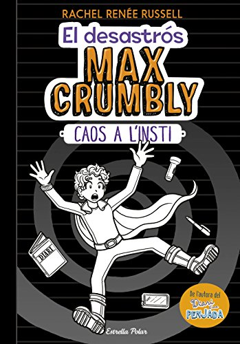 El desastrós Max Crumbly. Caos a l'insti (Catalan Edition) por Rachel Renée Russell