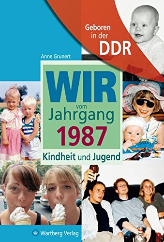 geboren-in-der-ddr-wir-vom-jahrgang-1987-kindheit-und-jugend-aufgewachsen-in-der-ddr-30-geburtstag