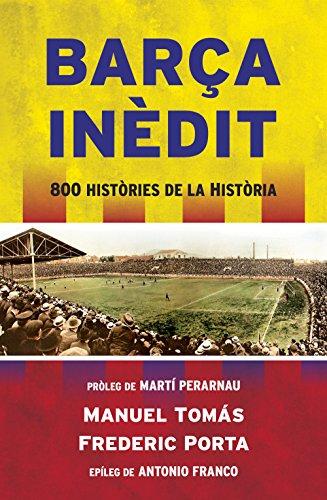 Barça inèdit: 800 històries de la Història (Catalan Edition) por Manuel Tomás