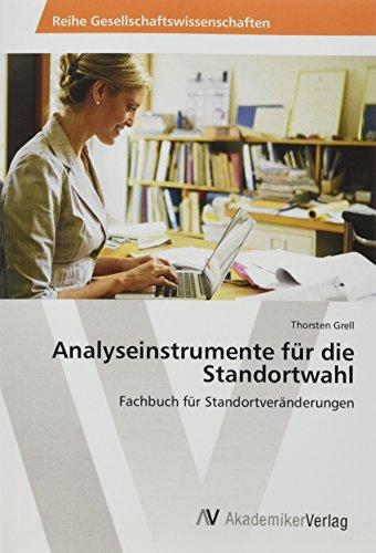 Analyseinstrumente für die Standortwahl: Fachbuch für Standortveränderungen