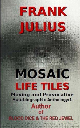 Mosaic Life Tiles: Moving and Provocative Autobiographic Anthology Series 1: Volume 1