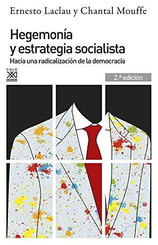 Hegemonía y estrategia socialista : hacia una radicalización de la democracia