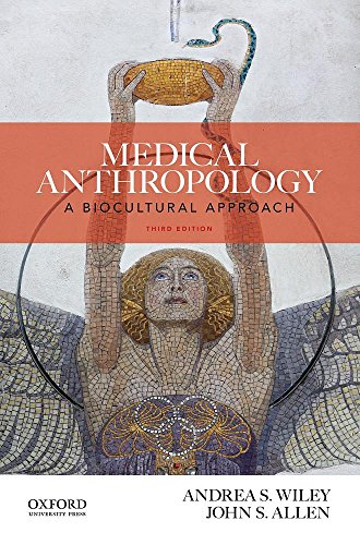 Medical Anthropology: A Biocultural Approach (Wiley Andrea)