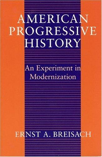 American Progressive History: An Experiment in Modernization (Studies in Communication, Media, and Public Opinion) by Ernst Breisach (1993-06-15) par Ernst Breisach