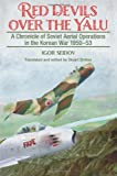 Red Devils Over the Yalu: A Chronicle of Soviet Aerial Operations in the Korean War 1950-53 (Helion Studies in Military