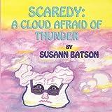 Scaredy: A Cloud Afraid of Thunder by Batson, Susann (2010) Paperback