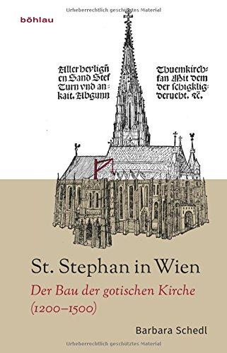 St. Stephan in Wien: Der Bau der gotischen Kirche (1200-1500)