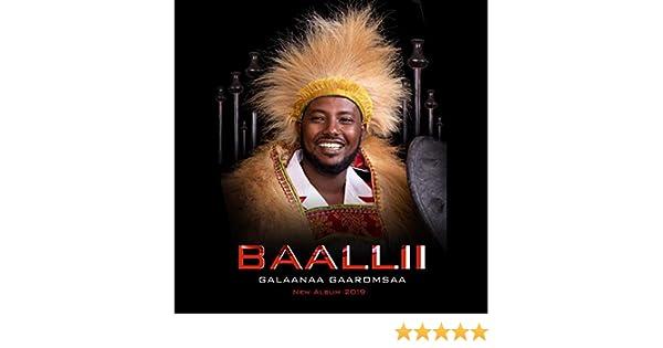 Baallii by Galaana Gaaromsaa on Amazon Music - Amazon co uk