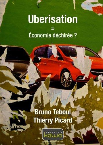 Uberisation = conomie dchire ? de Bruno Teboul (27 avril 2015) Broch