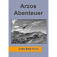 Arzos Abenteuer (German Edition) by Baila Fuchs, Guido (2014) Paperback